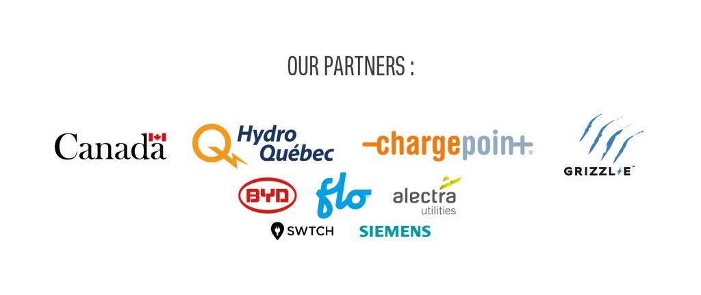 Our partners: Canada Government, Hydro-Québec, Chargepoint, Grizzle, BYD, Flo, Alectra Utilities, SWTCH, Siemens.